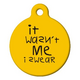 Wasnt Me Pet ID Tag Large