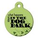 What Happens in the Dog Park Pet ID Tag Large