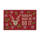 Tapis « Rudolph Made Me Do It »