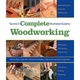 Taunton's Complete Illustrated Guide to Woodworking Book - Hardcover