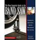 The New Complete Guide to the Bandsaw Book