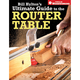 Bill Hylton's Ultimate Guide to the Router Table, Book