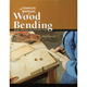 Complete Manual of Wood Bending Book