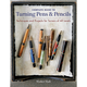 The Complete Guide to Turning Pens & Pencils, Book