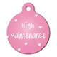 High Maintenance Pet ID Tag Large