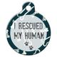 I Rescued My Human Pet ID Tag Small