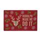 Rudolph Made Me Do It Mat