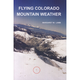 Flying Colorado Mountain Weather (Lamb)