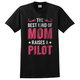 The Best Kind of Mom Raises a Pilot T-Shirt