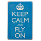 Keep Calm and Fly On  Metal Sign