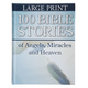 Large Print 100 Bible Stories of Angels , Miracles and Heaven, One Size