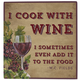 4x4 I Cook with Wine Wood Wall Plaque, One Size