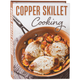 Copper Skillet Cooking, One Size