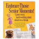 Embrace Those Senior Moments Book