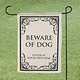 Beware Of Dog Garden Flag