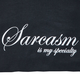 Sarcasm Is My Specialty T-Shirt
