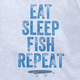 Eat Sleep Fish Repeat T-Shirt