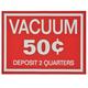 Vacuum Decal .50¢ Deposit 2 Quarters