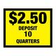 Vinyl Decal, Deposit $2.50 - 10 Quarters