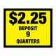 Vinyl Decal, Deposit $2.25 - 9 Quarters