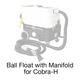 Cobra-H, FP193 Ball Float w/Manifold