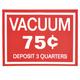Vacuum Decal .75¢ Deposit 3 Quarters