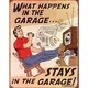 Stays in the Garage Nostalgic Sign - 62187