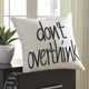 Don't Overthink Pillow