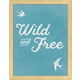 Giclee Wild and Free Wall Art