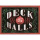 Christmas  Premium Comfort Deck the Halls 22