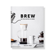 Brew Better Coffee At Home Coffee Table Book