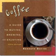 Coffee: A Guide to Buying, Brewing and Enjoying - Fifth Edition