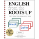 English from the Roots Up Vol. 1