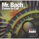 Mr. Bach Comes to Call CD