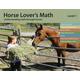 Horse Lover's Math: Understanding Math through Horses Level 1