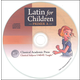 Latin for Children Primer A Chant CD Only: Classical Pronunciation