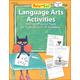 Pete the Cat Language Arts Workbook: Kindergarten