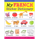 My French Sticker Dictionary (Foreign Language Sticker Dictionary)