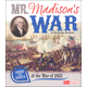 Mr. Madison's War: Causes and Effects of the War of 1812 (Causes and Effects History Effects)