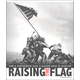 Raising the Flag: How a Photograph Gave a Nation Hope in Wartime (Captured History)