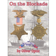 On the Blockade (Blue and the Gray Series Book 3)