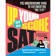 Up Your Score SAT 2018-2019: The Underground Guide to Outsmarting