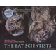 Bat Scientists (Scientists in the Field)
