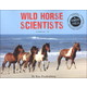 Wild Horse Scientists (Scientists in Field)