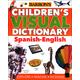 Barron's Children's Visual Dictionary: Spanish-English