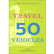Story of Travel in 50 Vehicles