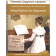 Great Hymns for Copywork