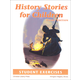 History Stories for Children Student Exercises 3rd Edition