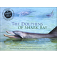 Dolphins of Shark Bay (Scientists in Field)