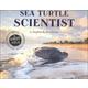 Sea Turtle Scientist(Scientists in the Field)
